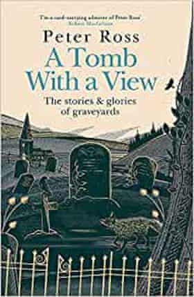 Tomb with a View by Peter Ross