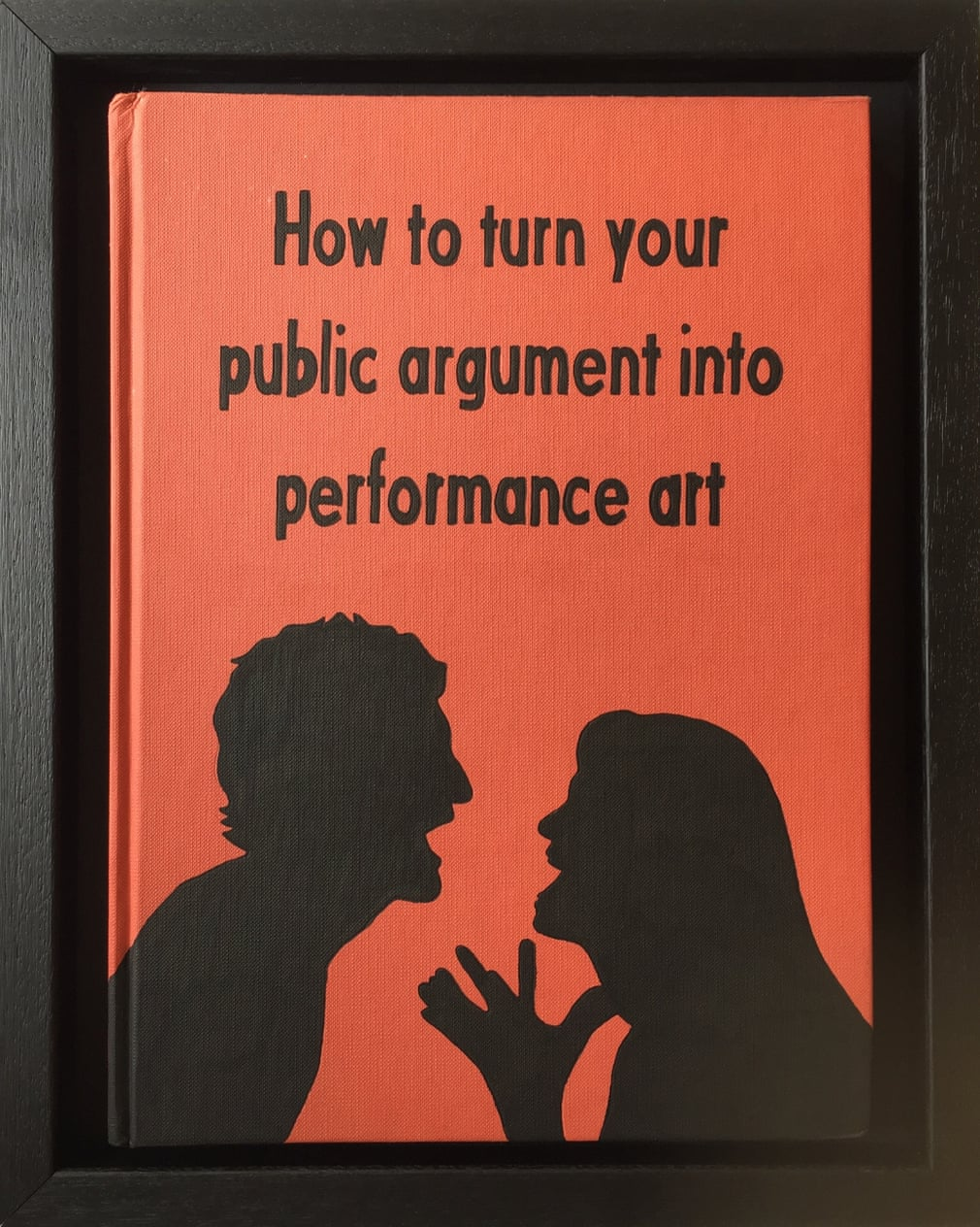 How to Turn Your Public Argument Into Performance Art from Art Therapy by Johan Deckmann