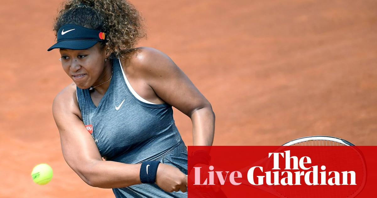 French Open 2021: Naomi Osaka in early action on day one – live!