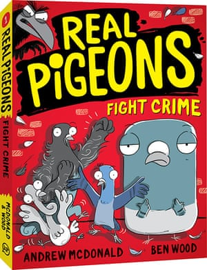 Real Pigeons Fight Crime, the fifth book in a chapter series by Andrew McDonald and Ben Wood.