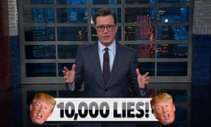 'I gotta tell you, if Trump had a dollar for every lie he's told, he would say he had a billion dollars' ... Stephen Colbert