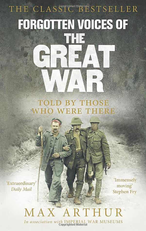 Max Arthur's bestseller Forgotten Voices of the Great War.