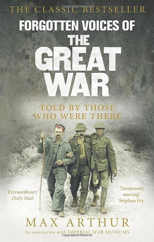 Max Arthur's bestseller Forgotten Voices of the Great War.