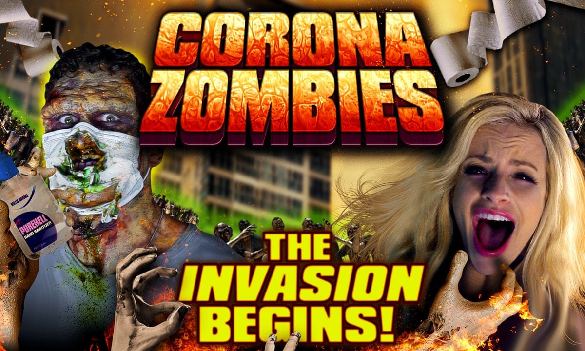 Corona Zombies The Terrible Movie We Might Just Need Right Now Film The Guardian