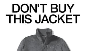 Paradoxes: ethical clothing brand Patagonia's Don't Buy This Jacket ad.