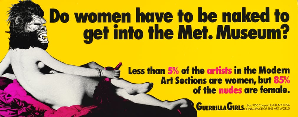 Guerrilla Girls 'Do women have to be naked to get into the Met. Museum?'