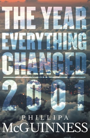 Cover of the book The Year Everything Changed, 2001 by Phillipa McGuinness