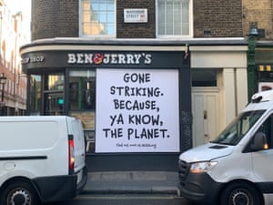 A banner on a Ben & Jerry's store in London, UK, reads: 'Gone striking. Because, ya know, the planet'