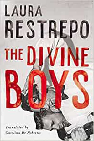 The Divine Boys by Laura Restrepo