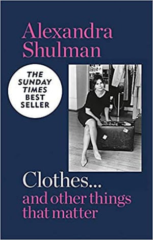 Clothes and Other Things That Matter by Alexandra Shulman