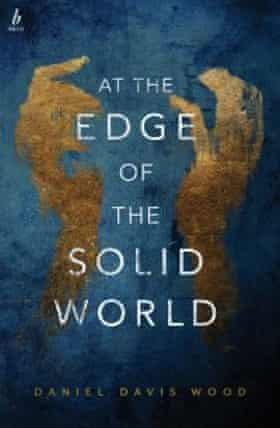 cover of At the Edge of the Solid World by Daniel Davis Wood