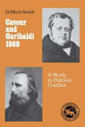 Cavour and Garibaldi 1860: A Study in Political Conflict, 1954, told Italians 'what they did not want to hear'