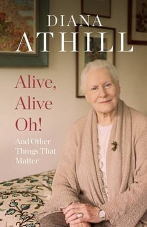 Jacket image of Diana Athill's 2015 volume of memoir Alive, Alive Oh!