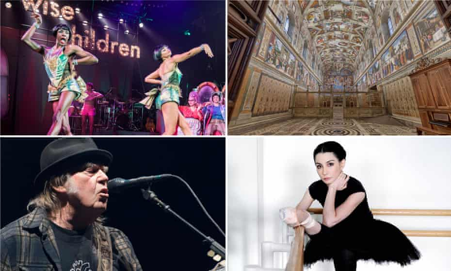 Wise Children, coming to the BBC; the Sistine Chapel, open for online visits; ballet lessons with Tamara Rojo; and home entertainment from Neil Young.