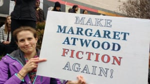 Fighting the politics of fear … a placard at Donald Trump's inauguration inspired by Atwood's novel.