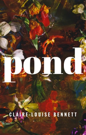 Pond, by Claire-Louise Bennett.