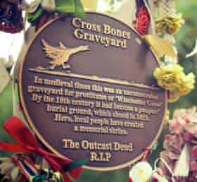 'The outcast dead RIP': plaque at the Cross Bones graveyard