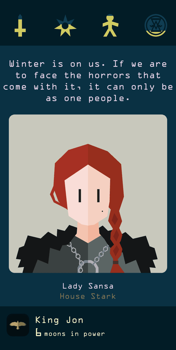 The art is minimalist, but the colour all comes from the writing … Reigns: Game of Thrones.