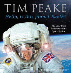 Tim Peake's Hello, is this planet Earth? is available through the Guardian Bookshop.