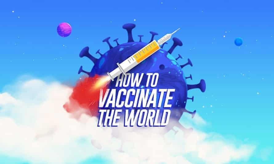 A jab well done … How to Vaccinate the World.