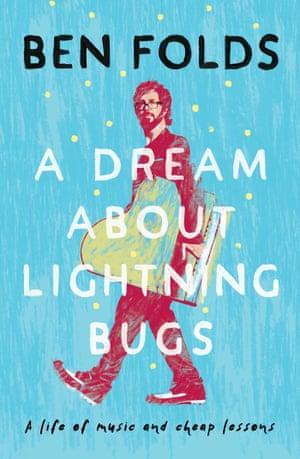 A Dream About Lightning Bugs, Ben Folds' 2019 memoir.
