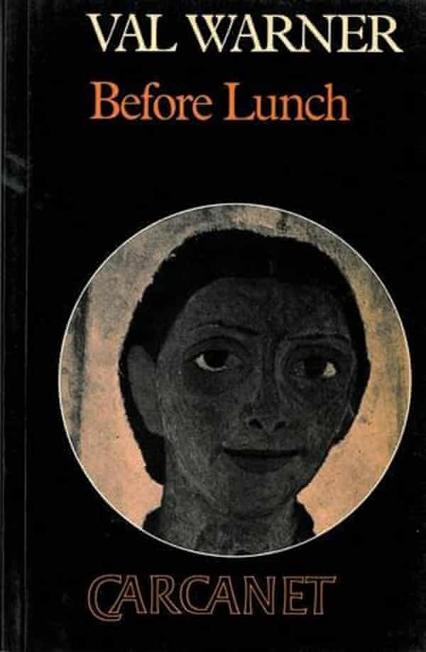 Val Warner published three poetry collections for Carcanet Press, including Before Lunch, 1986