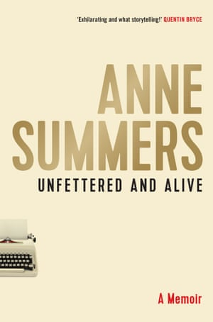 Cover image for Unfettered and Alive by Anne Summers