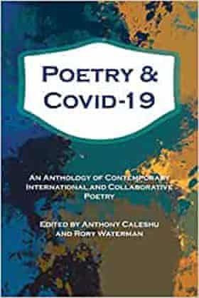 Poetry & Covid-19, edited by Anthony Caleshu and Rory Waterman