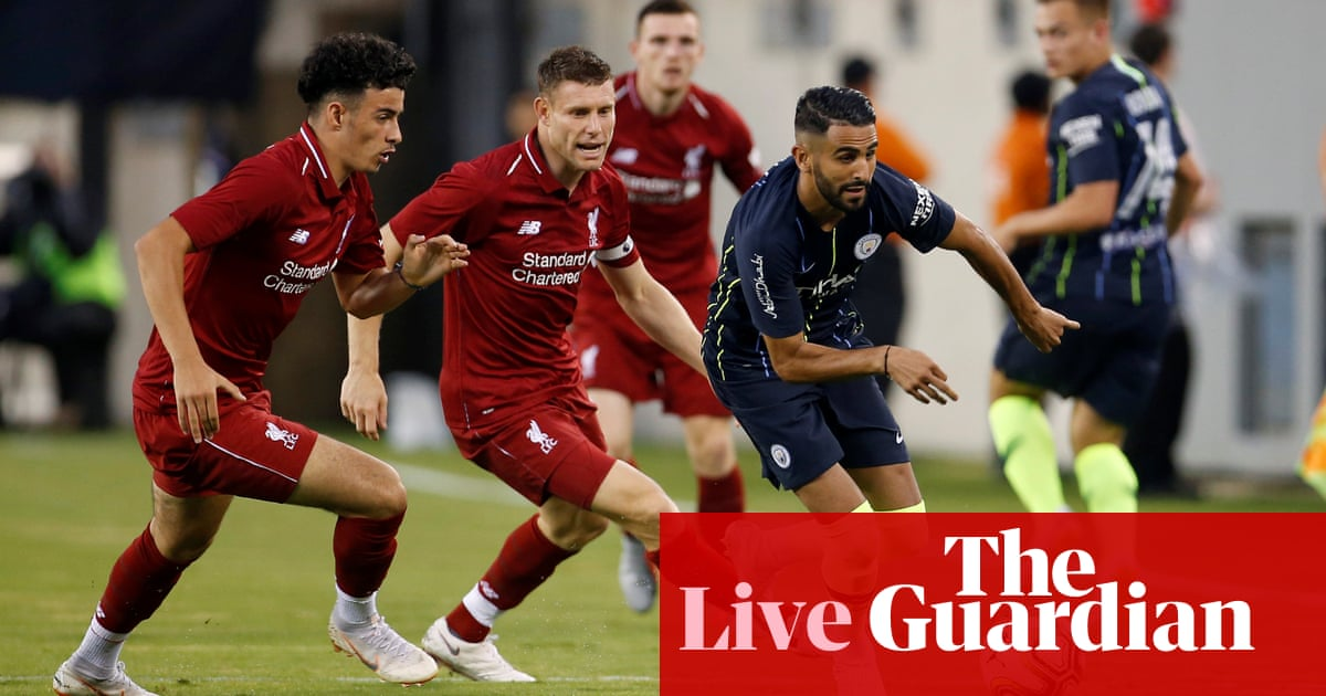 c5b69355003 Manchester City 1-2 Liverpool  International Champions Cup – as it happened