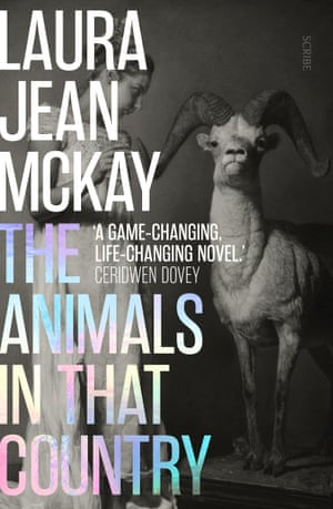 The Animals in that Country by Australian author Laura Jean McKay, out April 2020 through Scribe