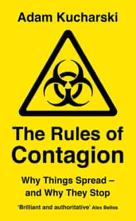 The Rules of Contagion- Why Things Spread – and Why They Stop
