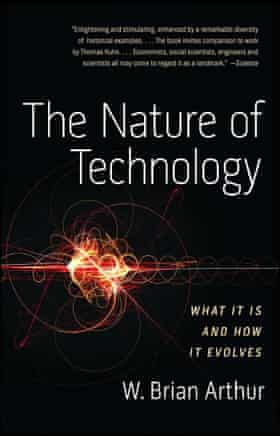 The Nature of Technology What It Is and How It Evolves By W. Brian Arthur