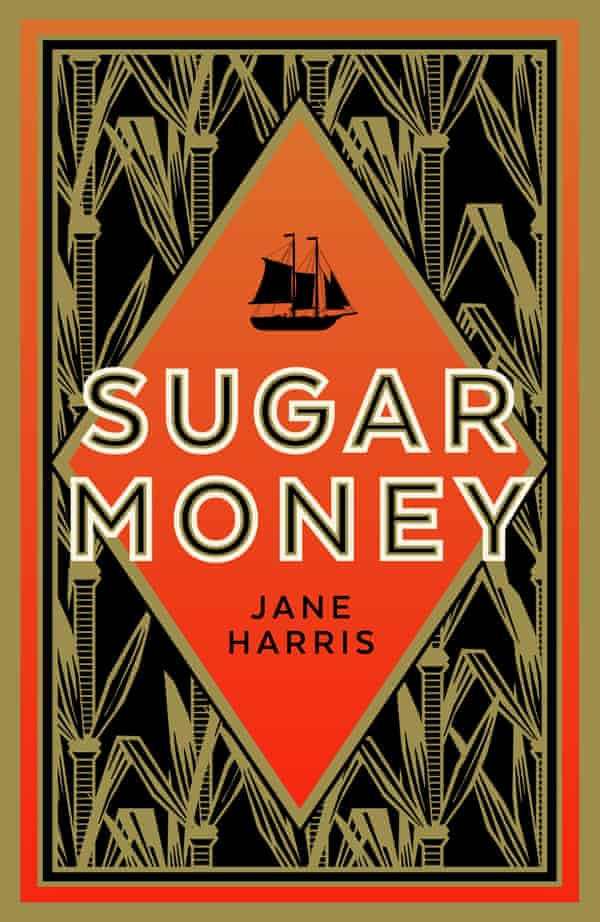 Sugar Money by Jane Harris.