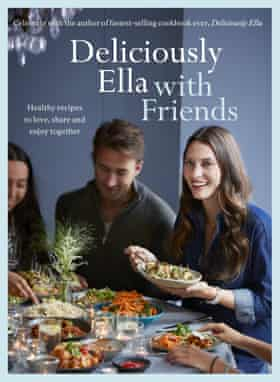 Deliciously Ella With Friends by Ella Mills (Yellow Kite, £25)