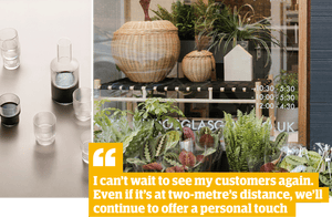 Quote: 'I can't wait to see my customers again. even if it's at two-metre's distance, we'll continue to offer a personal touch'