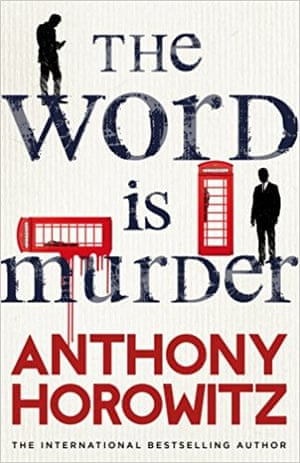 The Word Is Murder Anthony Horowitz