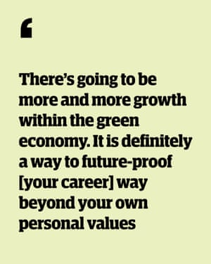Quote: 'There's going to be more and more growth in this space. It is definitely a way to future-proof [your career] way beyond your own personal values'