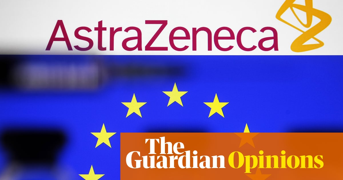 The EU's vaccine bust-up with AstraZeneca is partly of its own making | Leo Cendrowicz