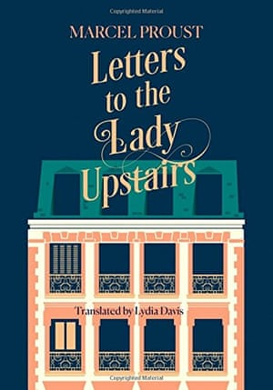 The cover of Letters to the Lady Upstairs by Marcel Proust