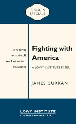 Book cover for Fighting With America: A Lowy Institute Paper: Why saying no to the US wouldn't rupture the alliance by James Curran