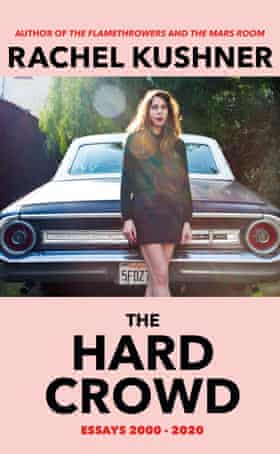 The Hard Crowd by Rachel Kushner