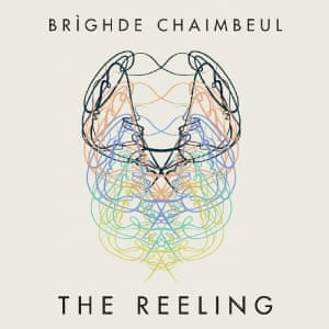 Brìghde Chaimbeul: The Reeling artwork