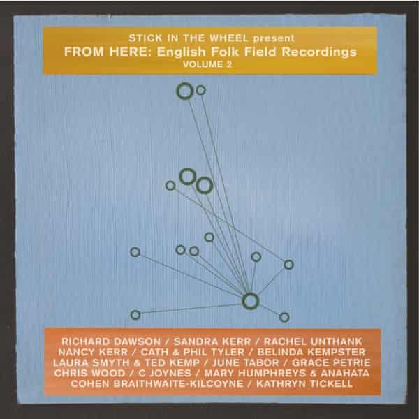 Stick In The Wheel presents From Here: English Folk Field Recordings, Volume 2 album artwork.
