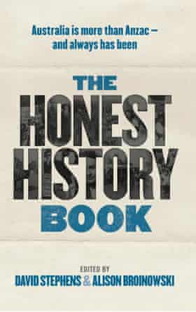 Cover image for The Honest History Book edited by David Stephens and Alison Broinowski