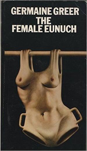 The Female Eunuch by Germaine Greer.
