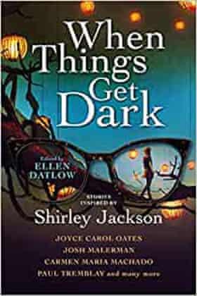 When Things Get Dark edited by Ellen Datlow