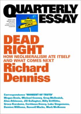 Cover of Dead Right by Richard Denniss, Quarterly Essay