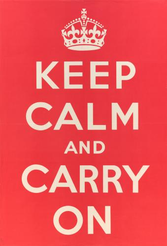 Keep calm and carry on – 1939