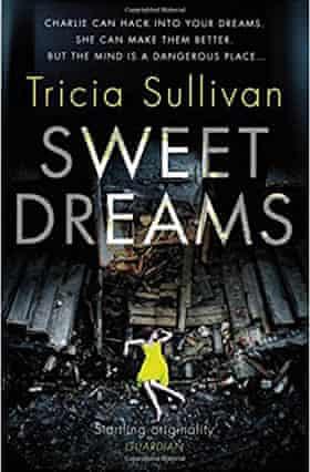Sweet Dreams by Tricia Sullivan