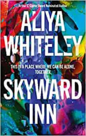 Skyward Inn by Aliya Whiteley